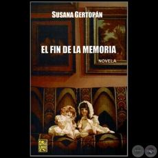 El fin de la memoria - SUSANA GERTOPAN - ANO 2014 - PORTALGUARANI